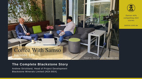 The Complete Blackstone Minerals Story with Andrew Strickland.