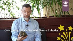 Samso celebrates 100 Coffee With Samso Episodes