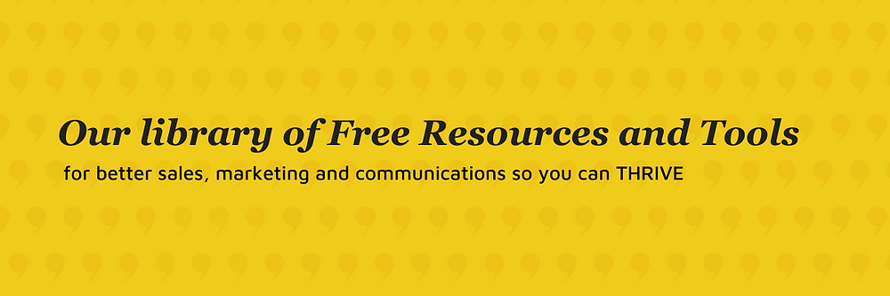 Free resources and tools to help you do better sales, marketing and communications