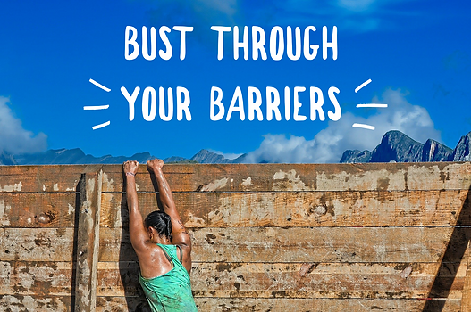 Bust through your barriers.PNG
