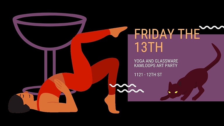 Friday the 13th Yoga and Glassware