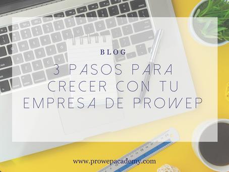 3 Pasos para crecer con tu empresa de PROWEP