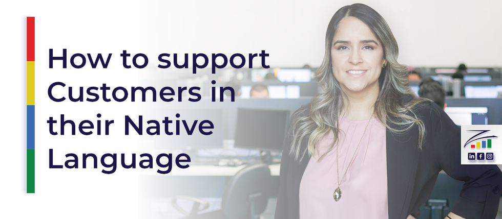How to Support Customers in Their Native Languages