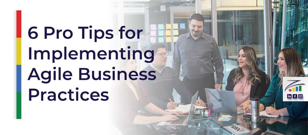 6 Pro Tips for Implementing Agile Business Practices