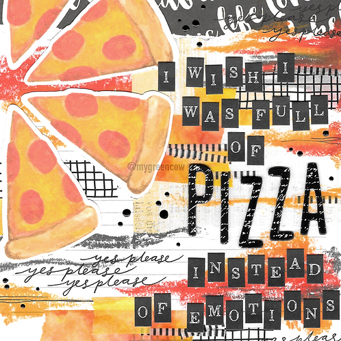 Pizza Instead Of Emotions Art Print