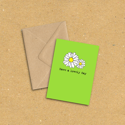 Have a lovely day - Greetings Card