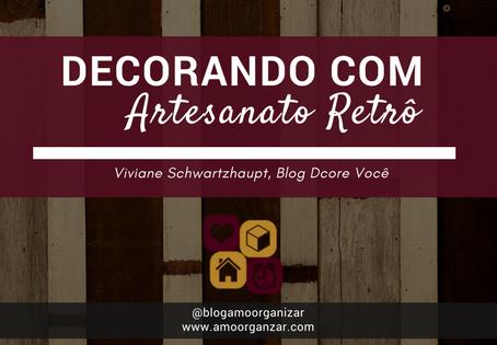 DECORANDO COM ARTESANATO RETRÔ