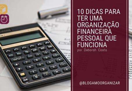 10 DICAS PARA TER UMA ORGANIZAÇÃO FINANCEIRA PESSOAL QUE FUNCIONA