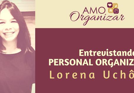 Entrevista com a Personal Organizer Lorena Uchôa