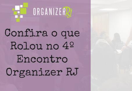 Confira o que Rolou no 4º Encontro Organizer RJ