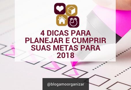 4 DICAS PARA PLANEJAR E CUMPRIR SUAS METAS PARA 2018