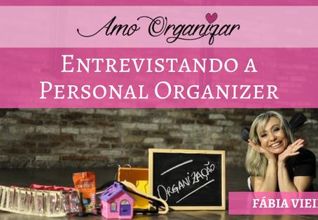 Entrevista com a Personal Organizer Fábia Vieira