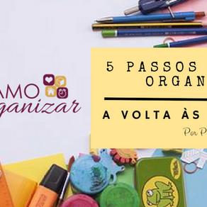 5 PASSOS PARA ORGANIZAR A VOLTA ÀS AULAS