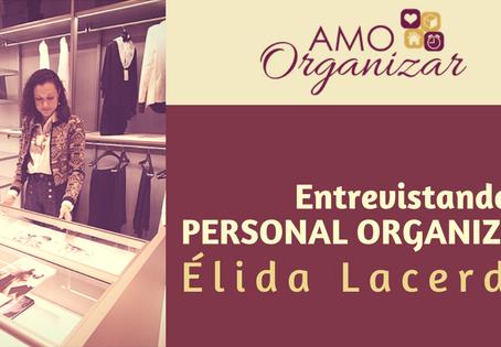 Entrevista com a Personal Organizer Élida Lacerda