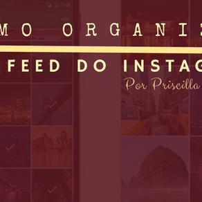 COMO ORGANIZAR: Feed do Instagram