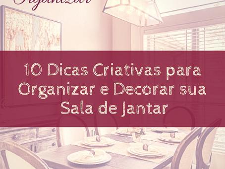 10 Dicas Criativas para Organizar e Decorar sua  Sala de Jantar