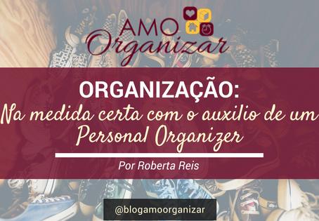 Organização: Na Medida Certa com o Auxílio do Personal Organizer