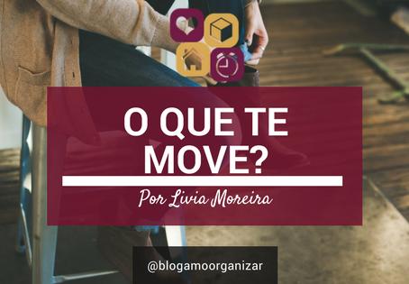 O que te MOVE?