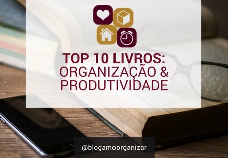 TOP 10 LIVROS: ORGANIZAÇÃO E PRODUTIVIDADE