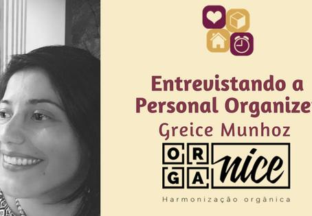 Entrevistando a Personal Organizer Greice Munhoz