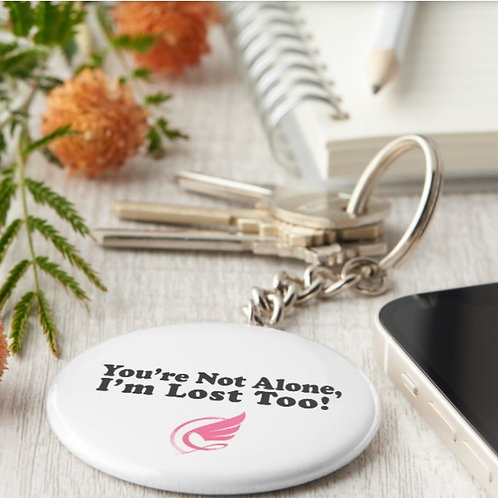 """You're Not Alone"" Keychain"