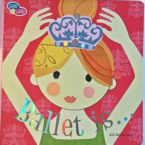 Ballet Is...