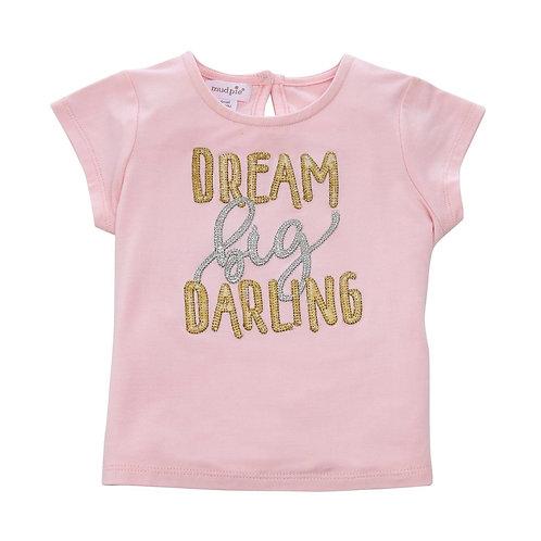 Dream Big Darling Shirt