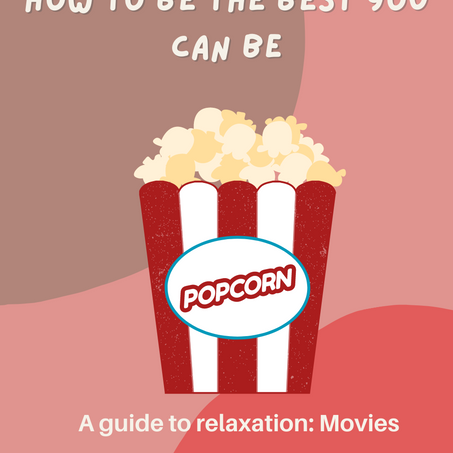 A guide to relaxation: Movies