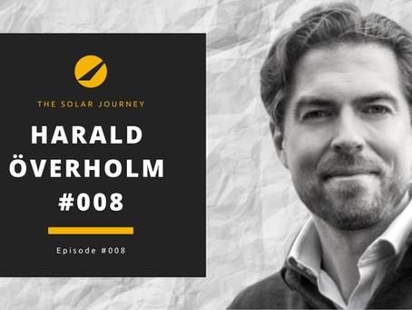 Episode #008 - Harald Överholm