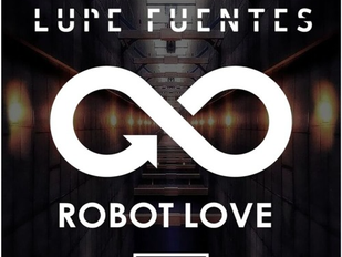 "LUPE FUENTES' ""ROBOT LOVE"" PERMEATES TECH HOUSE ROMANCE"