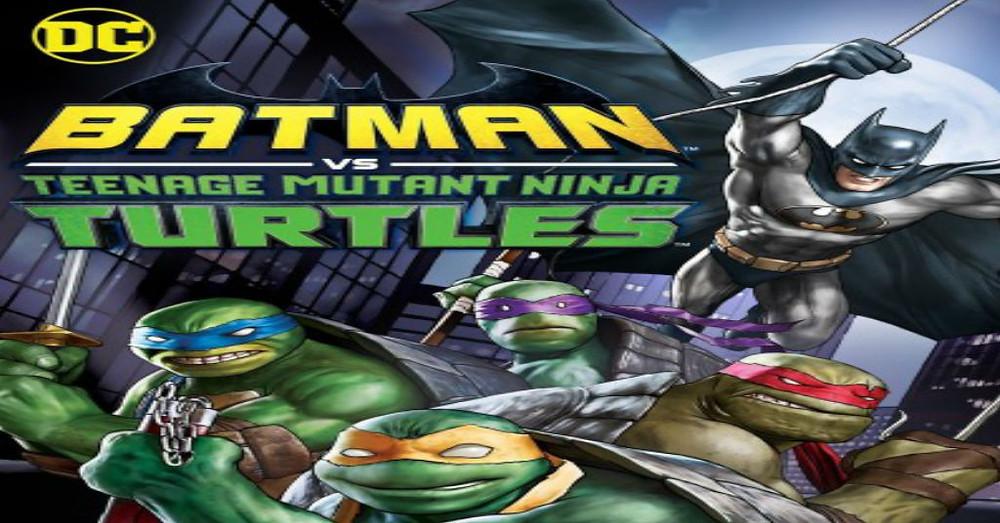 Batman Vs Teenage Mutant Ninja Turtles A Movie Review