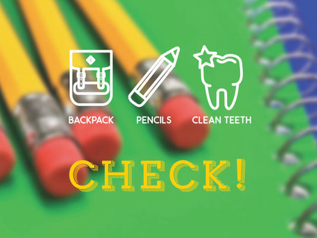 Dental Exams: The One Thing You Don't Want to Leave Off Your Back to School List!