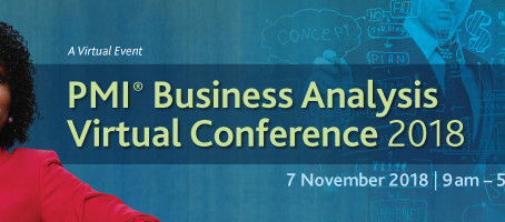 O PMI Business Analysis Virtual Conference de 2018 já tem data.