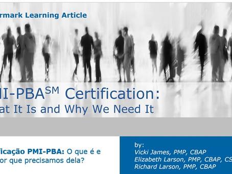 ARTIGO TÉCNICO: Certificação PMI-PBA - O que é e por que precisamos dela?
