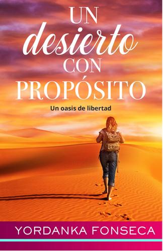 Un Desierto Con Proposito