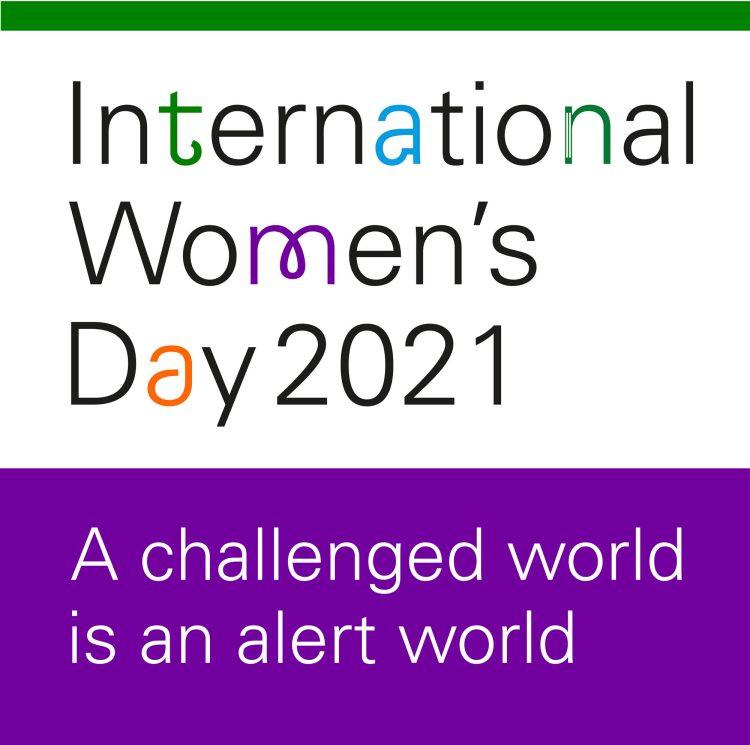 """International Women's Day 2021 """"A challenged world is an alert world"""""""