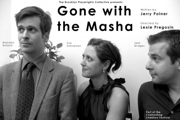 Brendan Boland, Eve Danzeisen, and Seth Bridges in GONE WITH THE MASHA, Brooklyn Playwrights Collective at the Brecht Forum