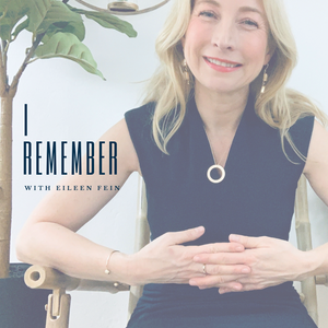 I Remember with Eileen Fein podcast