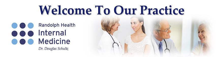 Welcome to Randolph Health Internal Medicine - Dr. Douglas Schultz
