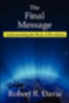 The Final Message: Understanding the book of Revelation by Robert R. Davis