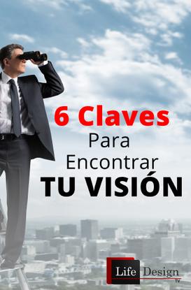 6 Claves para encontrar tu visión