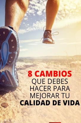 8 Cambios que debes hacer para mejorar tu calidad de vida