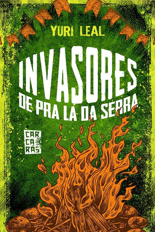 Invasores de pra lá da Serra
