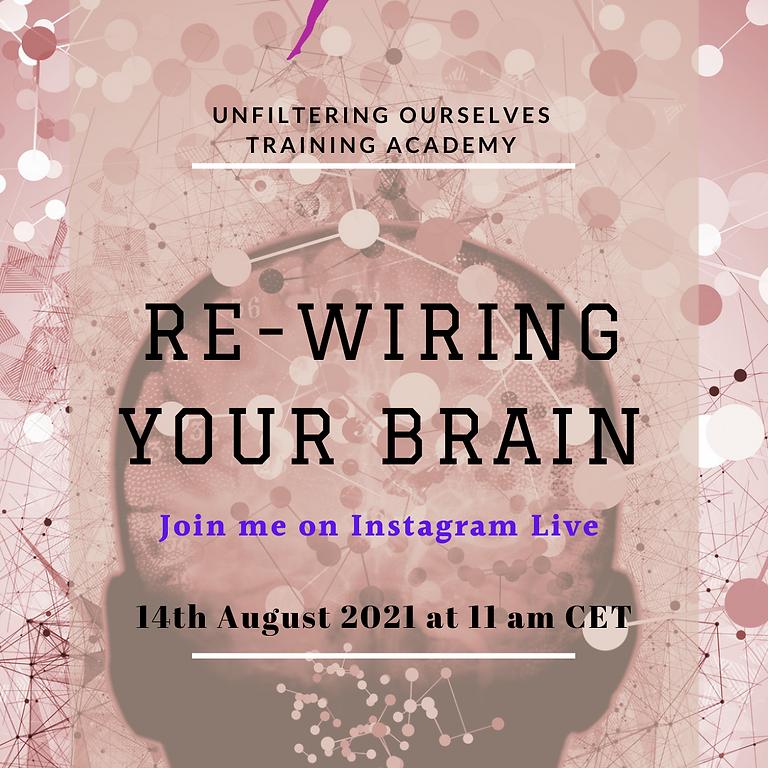 Re-wiring Your Brain
