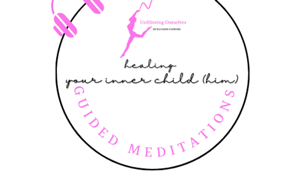 Guided Meditation For Your Inner Child (Him) Beginners