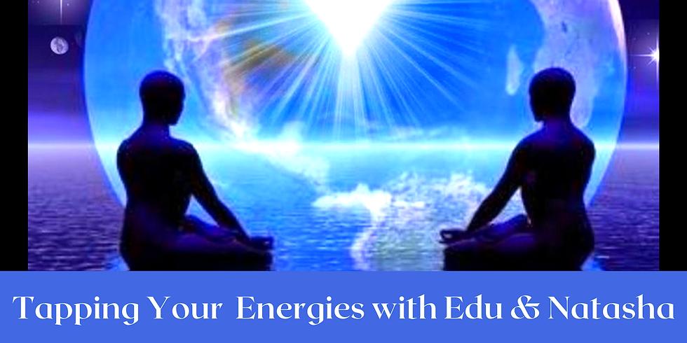 Tapping Your Energies With Edu & Natasha