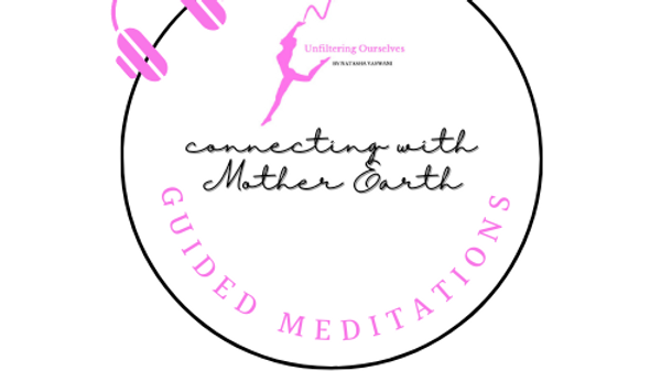 Guided Meditation To Connect With Mother Earth