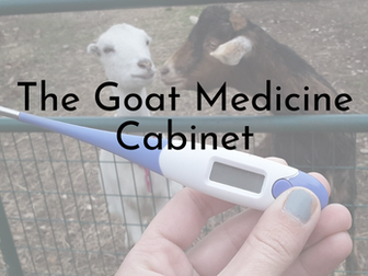 Goat Medicine Cabinet - The Basics