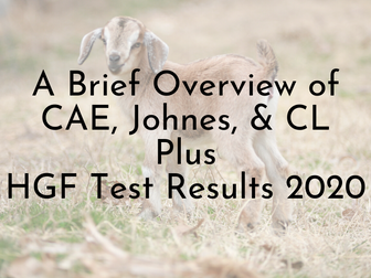 Biosecurity Test Results 2020 and a Brief Overview of CAE, Johnes, and CL in Goats