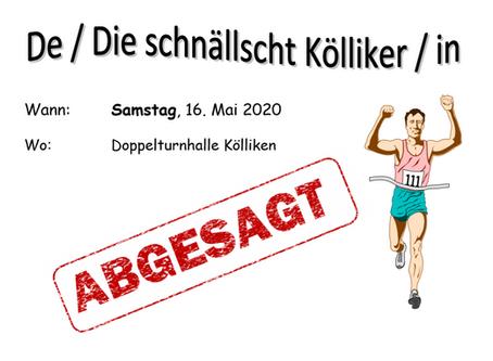 Absage De/Die schnällscht Kölliker/in 2020